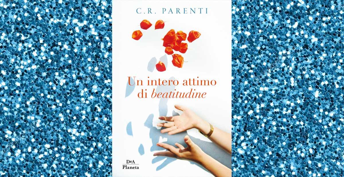 Un intero attimo di beatitudine: l'autrice Chiara Parenti ci svela come viverlo