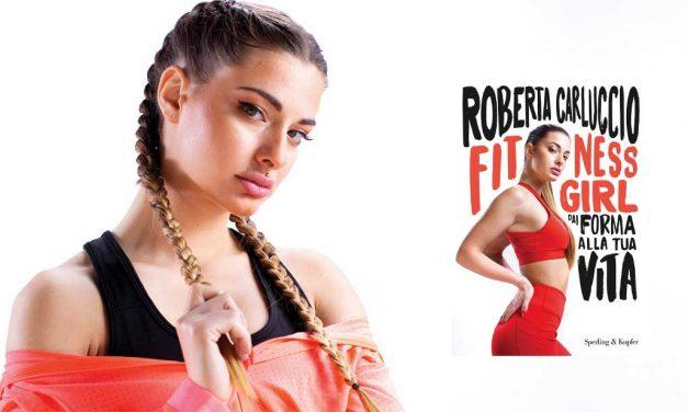 Fitness Girl: arriva il libro per cominciare ad allenarsi e non smettere di farlo