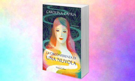La circonferenza di una nuvola: intervista all'autrice Carolina Capria + trama