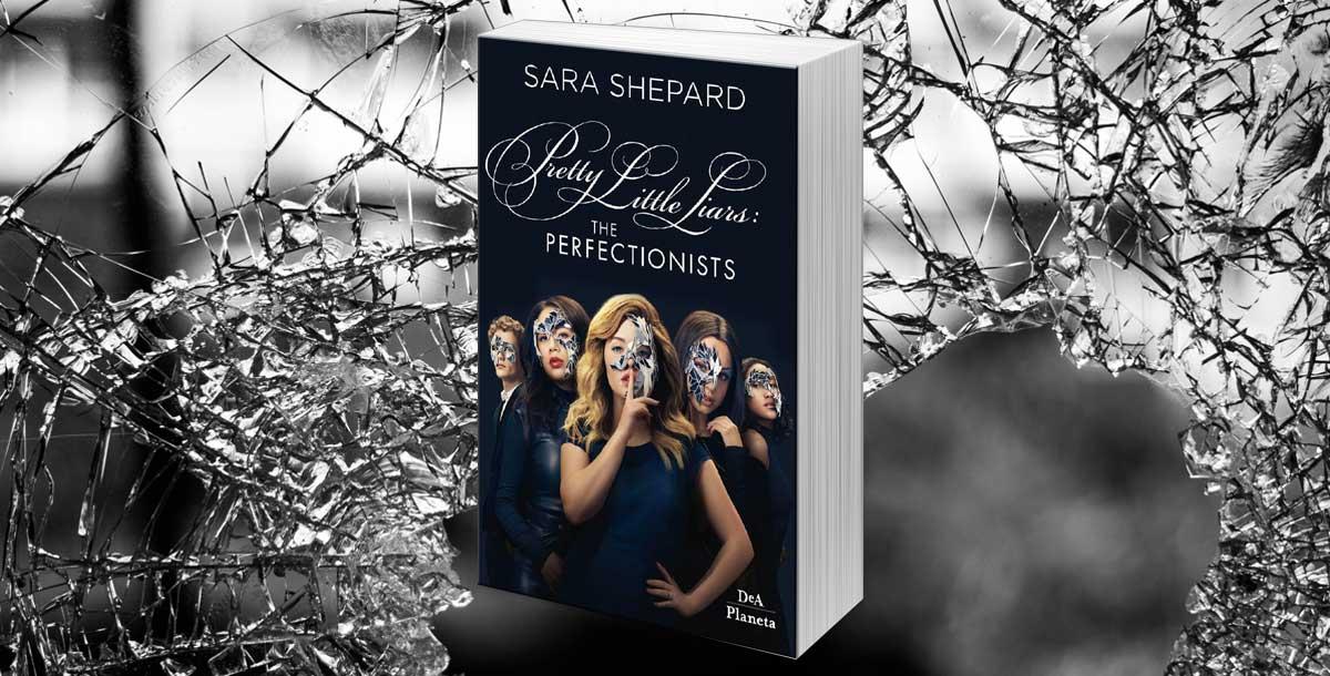 The Perfectionists: 5 cose da sapere sul libro spinoff di Pretty Little Liars