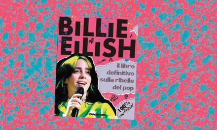 10 cose da sapere (e non solo!) su Billie Eilish grazie al libro definitivo sulla ribelle del pop
